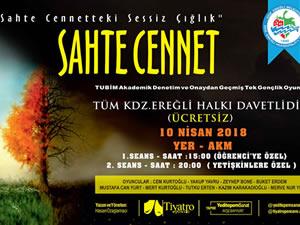 """""""Sahte Cennet"""" oyunu Ereğli'de sahnelenecek"""