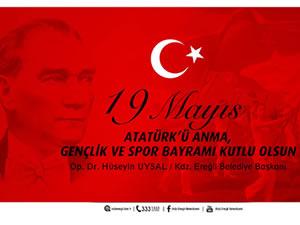 Belediye Başkanı Hüseyin Uysal'ın 19 Mayıs mesajı