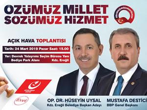 BBP Lideri Mustafa Destici Ereğli'ye geliyor