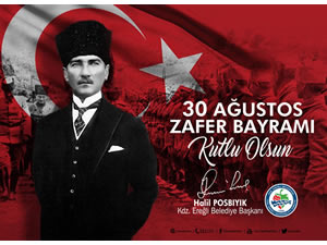 Belediye Başkanı Posbıyık'ın 30 Ağustos Zafer Bayramı mesajı