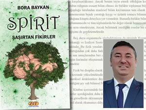 """Bora Baykan'ın """"Spirit-Şaşırtan Fikirler"""" kitabı çıktı"""